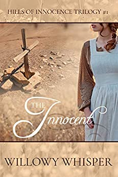 The Innocent (Hills of Innocence Trilogy Book 1) by [Willowy Whisper]