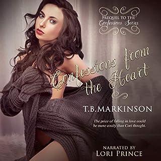 Confessions from the Heart     Confessions Series, Book 0              Autor:                                                                                                                                 T.B. Markinson                               Sprecher:                                                                                                                                 Lori Prince                      Spieldauer: 7 Std. und 36 Min.     1 Bewertung     Gesamt 5,0