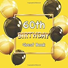 60th Birthday Guest Book: Yellow Balloons Glossy Cover, Place for a Photo, Cream Color Paper, 123 Pages, Guest Sign in for Party, Celebration of ... Wishes and Messages from Family and Friends