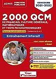 2000 QCM de Français, Culture générale, Mathématiques et Tests psychotechniques - Epreuve de préadmissibilité - Catégories C et B - Concours 2021-2022 (2021)