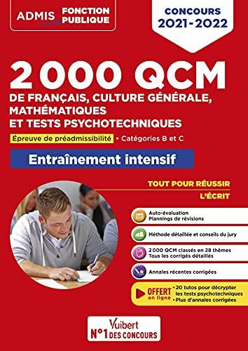 2000 QCM de Français, Culture générale, Mathématiques et Tests psychotechniques: Epreuve de préadmissibilité - Catégories C et B - Concours 2021-2022 (2021)