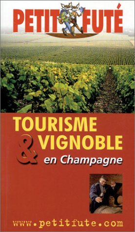 Tourisme et vignoble en champagne 2003, le petit fute (Hors Collection)