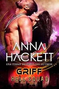 Griff  A Scifi Alien Invasion Romance  Hell Squad Book 17