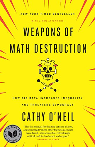 Real Estate Investing Books! - Weapons of Math Destruction: How Big Data Increases Inequality and Threatens Democracy