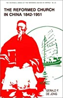 The Reformed Church in China, 1842-1951 (Historical Series of the Reformed Church in America)
