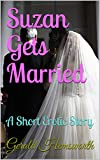 Suzan Gets Married: A Short Erotic Story (English Edition)