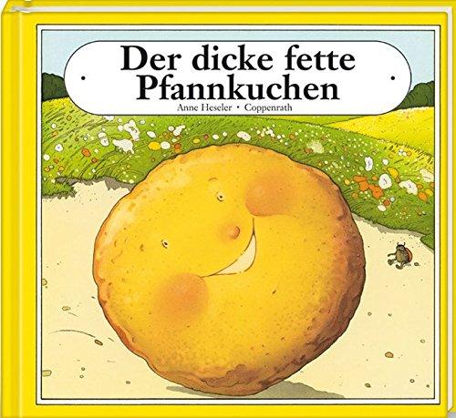 Der dicke fette Pfannkuchen (Bilder- und Vorlesebücher)