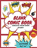 Blank Comic Book: Create Your Own Story!: A Large Fun Notebook and Sketchbook for Kids and Adults to...
