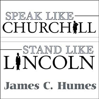 Speak Like Churchill, Stand Like Lincoln audiobook cover art