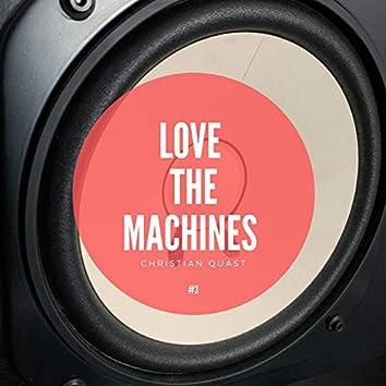 Love the Machines, Vol. 3