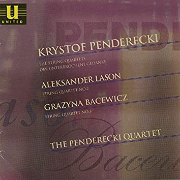 Polish String Quartets: Penderecki, Lason, Bacewicz