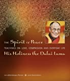 The Spirit of Peace: Teachings on Love, Compassion and Everyday Life