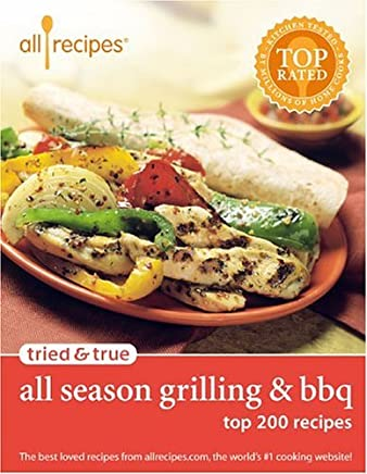 Tried and True All Season Grilling and BBQ by Allrecipes.com (31-May-2005) Paperback