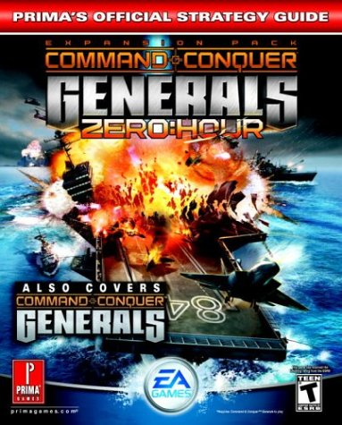 Command & Conquer Generals: Zero Hour: Prima's Official Strategy Guide: Zero Hour - Official Strategy Guide