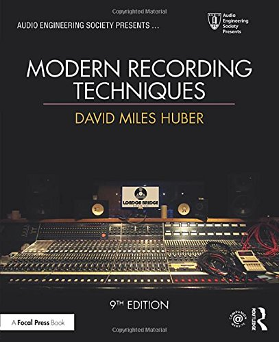 Compare Textbook Prices for Modern Recording Techniques Audio Engineering Society Presents 9 Edition ISBN 9781138954373 by Huber, David Miles,Runstein, Robert E.
