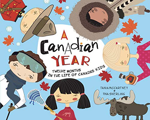 A Canadian Year: Twelve Months in the Life of Canada's Kids (A Kids' Year)