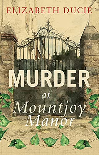 Murder at Mountjoy Manor (Coombesford Chronicles Book 1) by [Elizabeth Ducie]