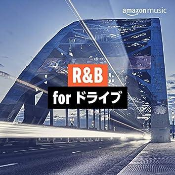 R&B for ドライブ