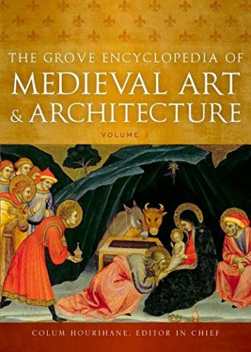 The Grove Encyclopedia of Medieval Art and Architecture (6-Volume Set)