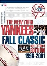 The New York Yankees Fall Classic 1996-2001