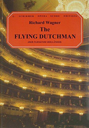 The Flying Dutchman (Der Fliegende Hollander): Vocal Score