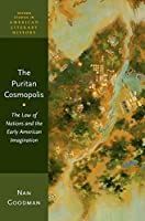 The Puritan Cosmopolis: The Law of Nations and the Early American Imagination (Oxford Studies in American Literary History)