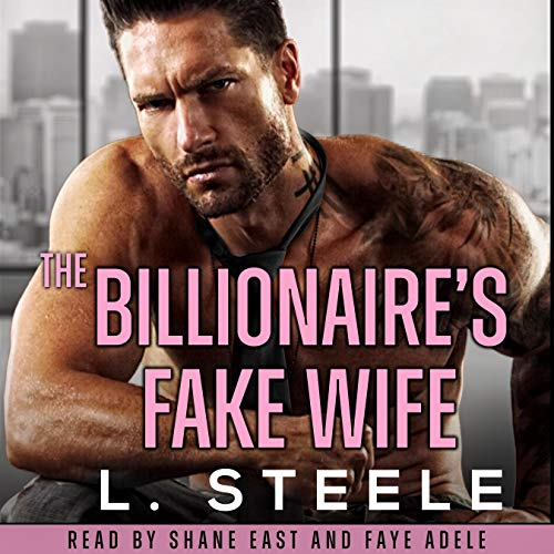 The Billionaire's Fake Wife: Enemies to Lovers Standalone Romance cover art