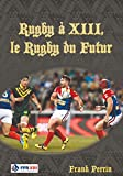 RUGBY A 13 LE RUGBY DU FUTUR