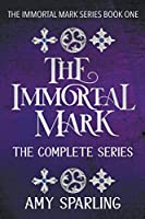 The Immortal Mark: The Complete Series