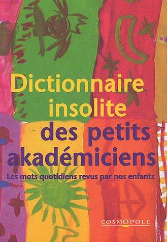 Dictionnaire insolite des petits akadémiciens