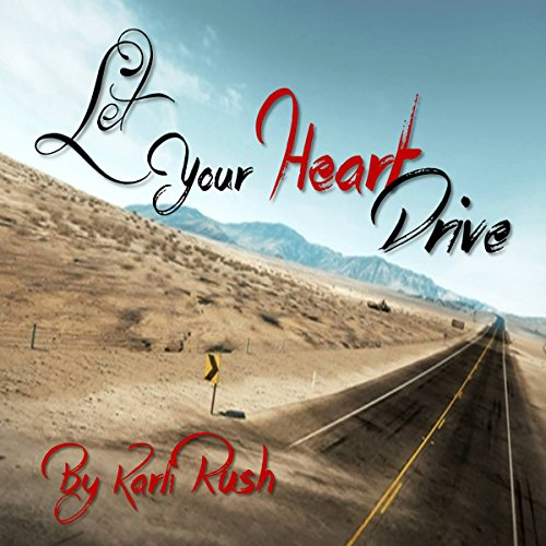 Let Your Heart Drive audiobook cover art