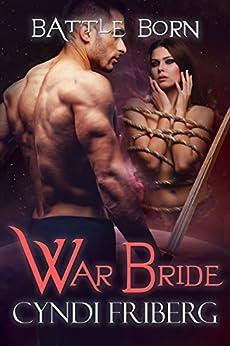 War Bride (Battle Born Book 7) by [Cyndi Friberg, Dar Albert, Mary Moran]