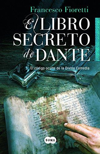 El libro secreto de Dante: El código oculto de la Divina Comedia (SUMA)