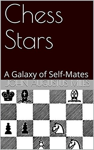 Chess Stars: A Galaxy of Self-Mates (English Edition)