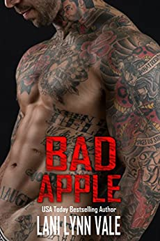 Bad Apple (The Uncertain Saints MC Book 4) by [Lani Lynn Vale]