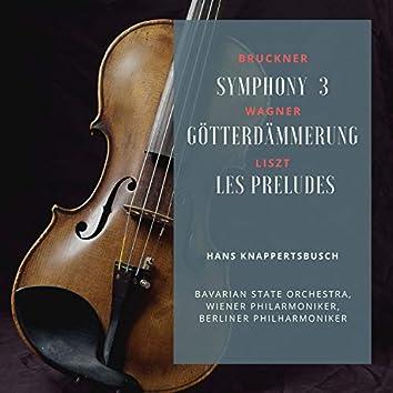 Bruckner: Symphony 3 - Wagner: Götterdämmerung - Liszt: Les Preludes