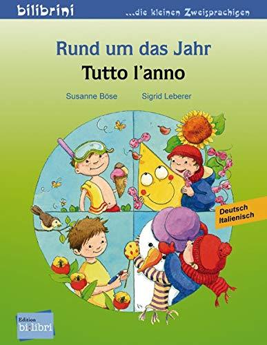 Rund um das Jahr: Tutto l'anno / Kinderbuch Deutsch-Italienisch