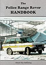 The Police Range Rover Handbook (Fire Brigade Handbooks)
