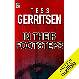 In Their Footsteps                   Written by:                                                                                                                                 Tess Gerritsen                               Narrated by:                                                                                                                                 Zoe Winslow                      Length: 8 hrs and 10 mins     Not rated yet     Overall 0.0