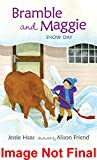Bramble and Maggie: Snow Day (Candlewick Sparks (Hardcover))