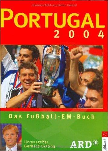 Portugal 2004: Das Fu§ball EM Buch ( 2004 )
