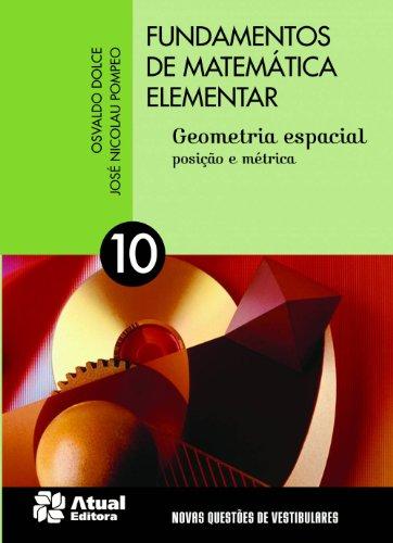 Fundamentos de matemática elementar - Volume 10: Geometria espacial - Posição e métrica