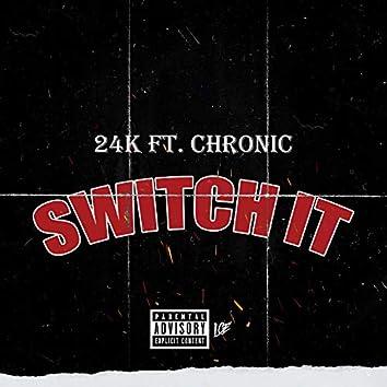 Switch It (feat. Chronic)