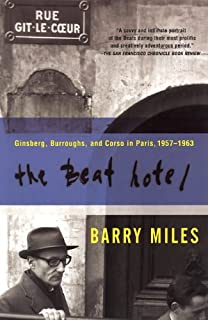 The Beat Hotel: Ginsberg, Burroughs and Corso in Paris, 1958-1963
