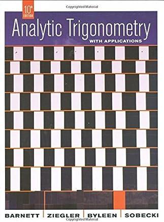 Analytic Trigonometry with Applications by Raymond A. Barnett (2008-11-18)