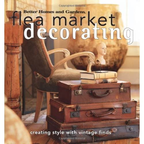 Flea Market Decorating: Creating Style with Vintage Finds ...