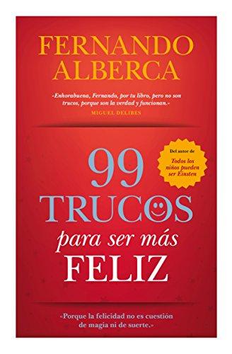 99 Trucos Para Ser Más Feliz (Desarrollo Personal)