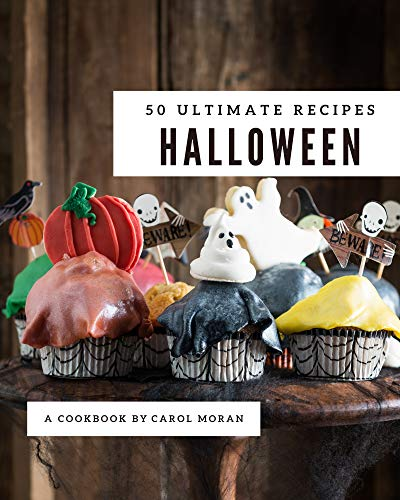 50 Ultimate Halloween Recipes: Home Cooking Made Easy with Halloween Cookbook! (English Edition)