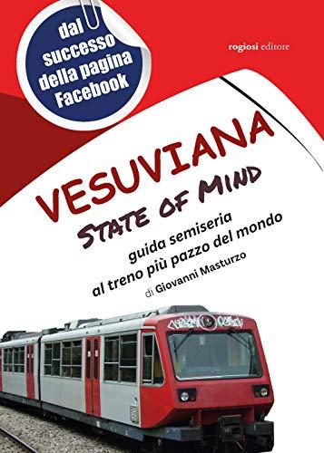 Vesuviana State of mind. Guida semiseria al treno più pazzo del mondo