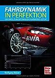 Fahrdynamik in Perfektion: Der Weg zum optimalen Fahrwerks-Setup - Wolfgang Weber